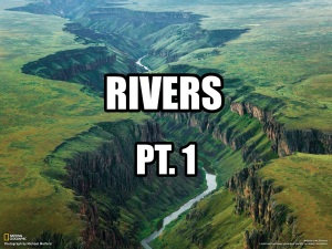 Rivers Part 1